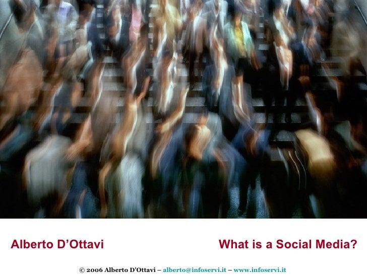 What is a Social Media? Alberto D'Ottavi