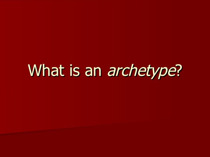 What is an  archetype ?