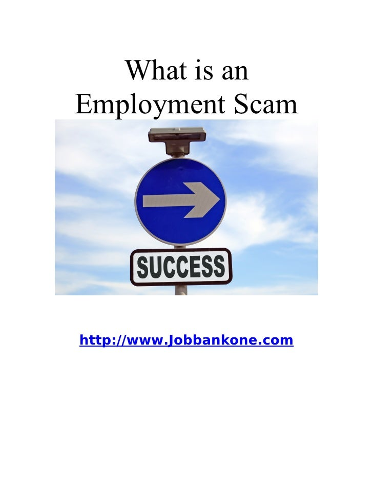 What is an Employment Scam     http://www.Jobbankone.com