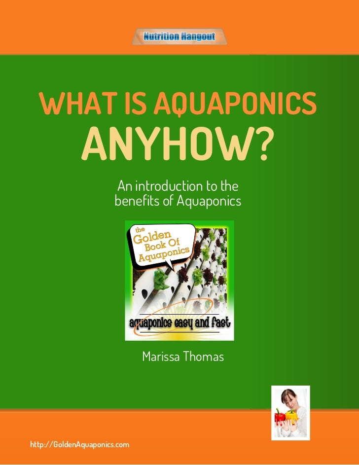 WHAT IS AQUAPONICS             ANYHOW?                      An introduction to the                      benefits of Aquapo...