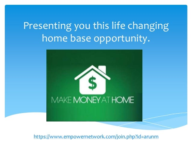 Presenting you this life changing home base opportunity.  https://www.empowernetwork.com/join.php?id=arunm