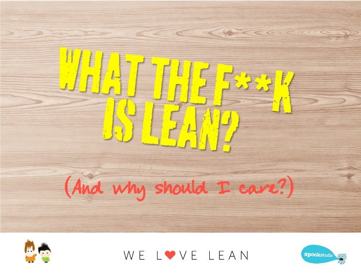 What the f**k is lean startup and why should I care?