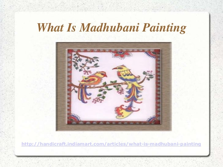 What Is Madhubani Painting                     Click to add texthttp://handicraft.indiamart.com/articles/what-is-madhubani...