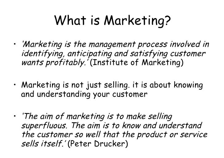 What is Marketing? <ul><li>' Marketing is the management process involved in identifying, anticipating and satisfying cust...