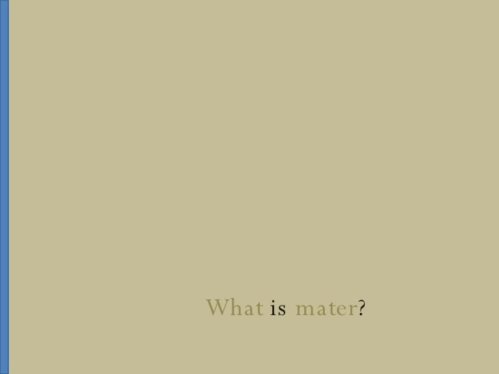 What  is  mater ?