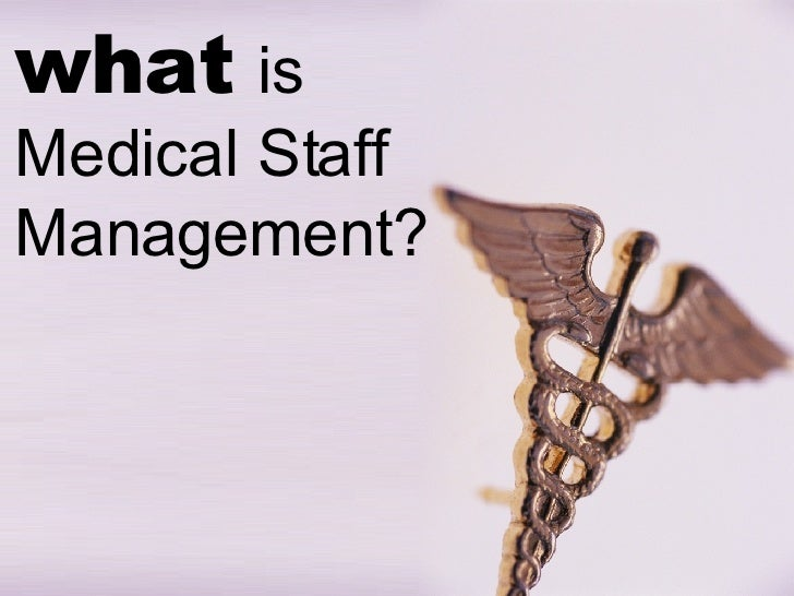 what   is  Medical Staff Management?