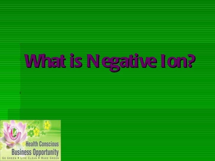 What Is  Negative Ion ( A N I O N)