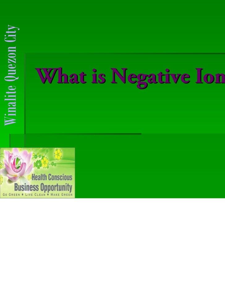 Winalite Quezon City                       What is Negative Ion?