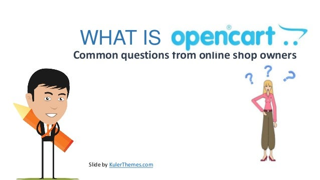 WHAT ISCommon questions from online shop owners  Slide by KulerThemes.com