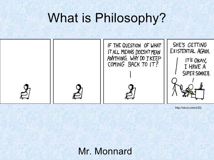 What is Philosophy? Mr. Monnard http://xkcd.com/220/