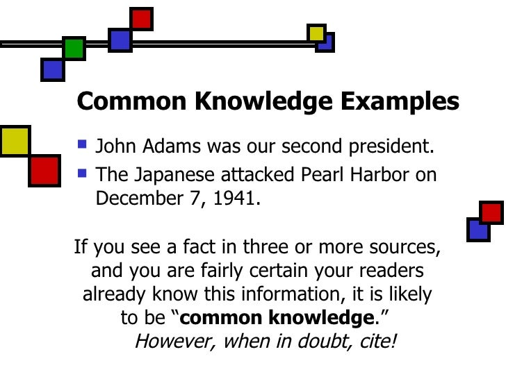 common knowledge in a research paper Plagiarism quiz how well do you is it necessary to cite information that is common knowledge or widely say you found two papers about the same research.