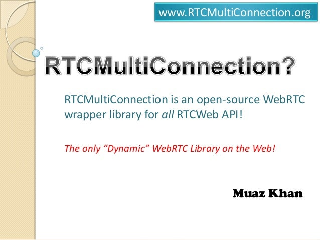 """www.RTCMultiConnection.org  RTCMultiConnection is an open-source WebRTC wrapper library for all RTCWeb API! The only """"Dyna..."""