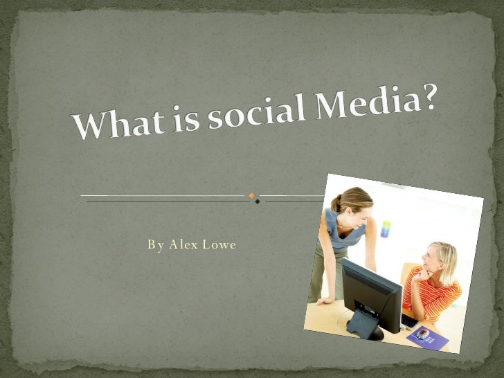 What Is Social Media?