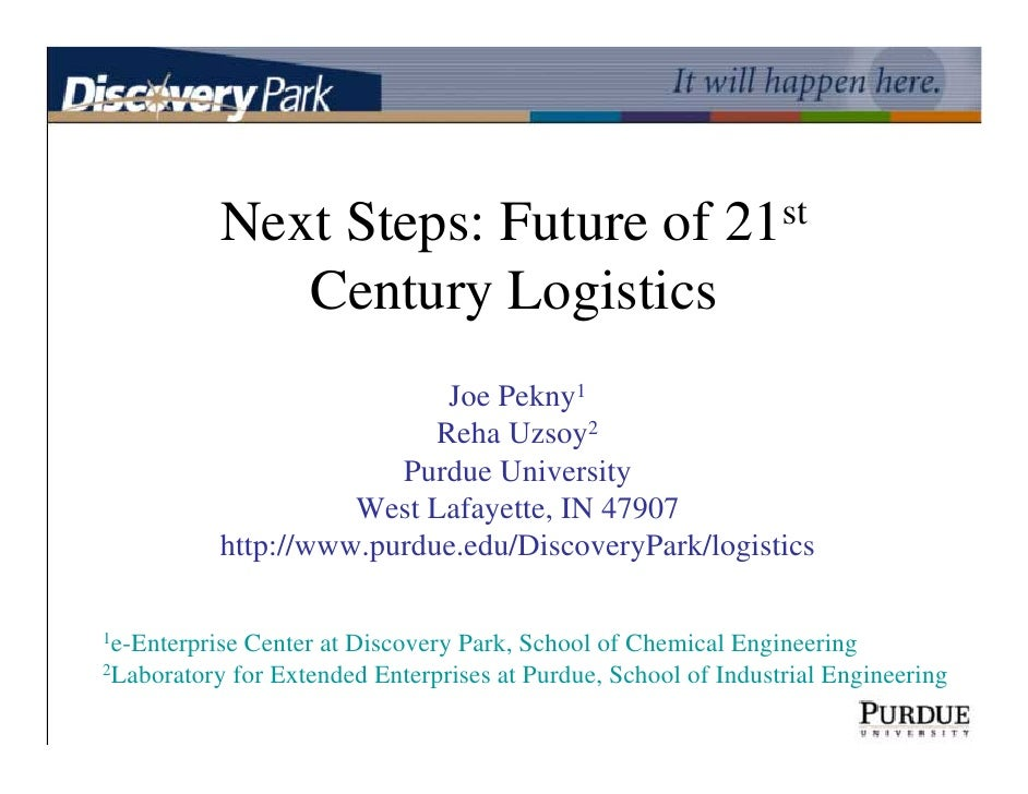 Next Steps: Future of 21st               Century Logistics                             Joe Pekny1                         ...
