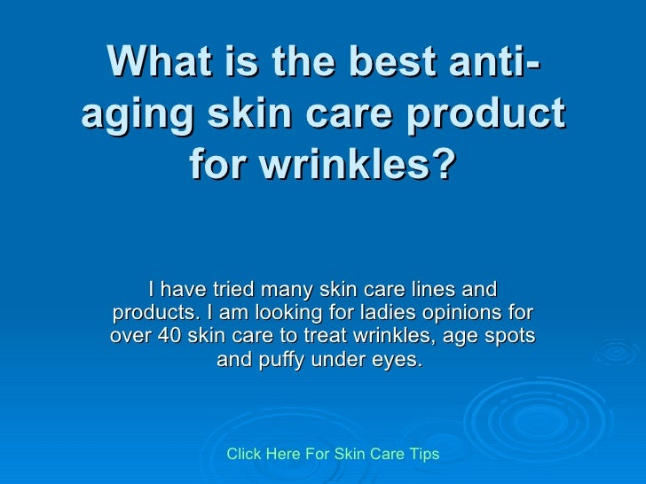 What Is The Best Anti Aging Skin Care Product
