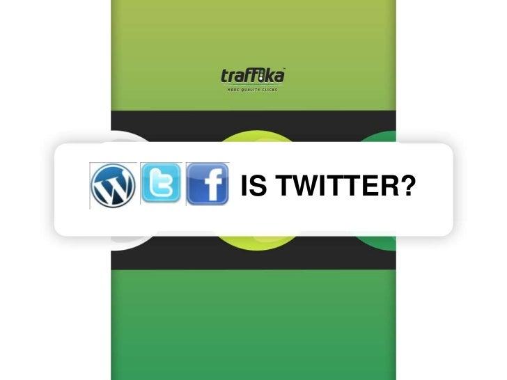 IS TWITTER?