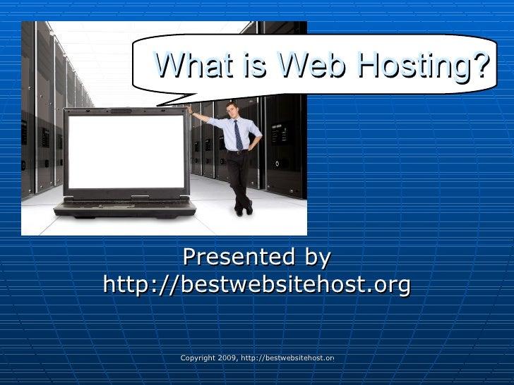 What is Web Hosting? Presented by http://bestwebsitehost.org