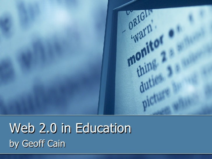 Web 2.0 in Education by Geoff Cain