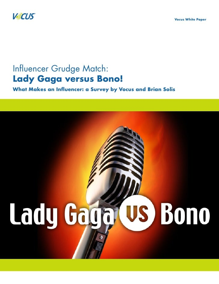 Vocus White Paper     Influencer Grudge Match: Lady Gaga versus Bono! What Makes an Influencer: a Survey by Vocus and Brian ...