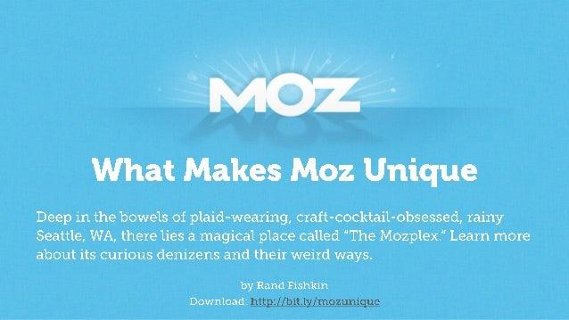 What Makes Moz Unique