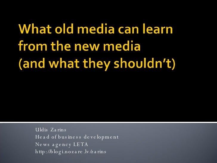 What old media can learn from the new media (and what they should not) - Barcamp Baltics 08