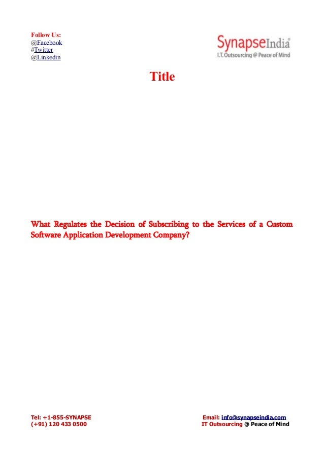 Follow Us: @Facebook #Twitter @Linkedin Title What Regulates the Decision of Subscribing to the Services of a Custom Softw...