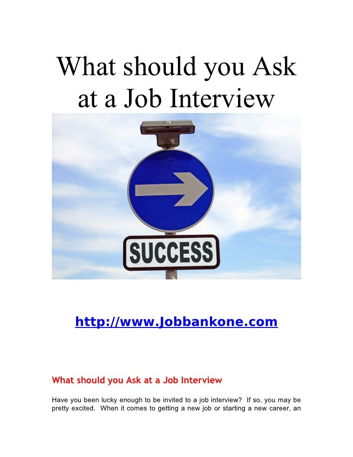 What should you Ask   at a Job Interview            http://www.Jobbankone.com    What should you Ask at a Job Interview  H...