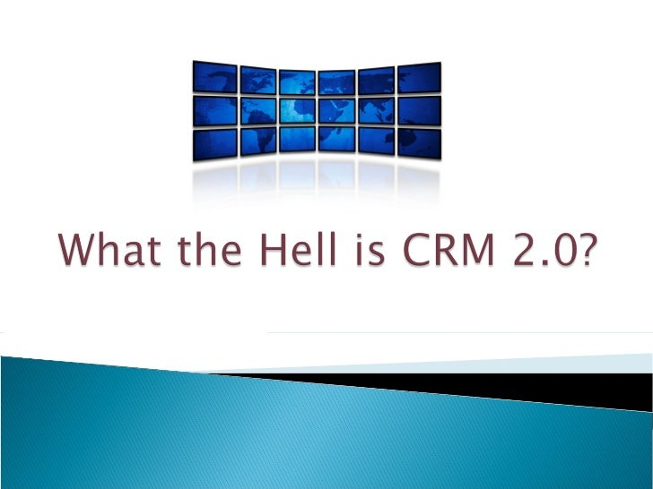 What The Hell Is Crm 2 2008