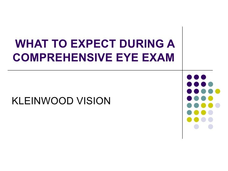 WHAT TO EXPECT DURING A COMPREHENSIVE EYE EXAM KLEINWOOD VISION