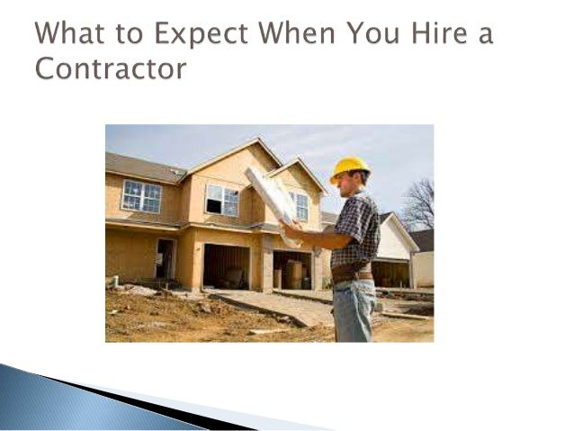 What to expect when you hire a contractor for Hiring a contractor
