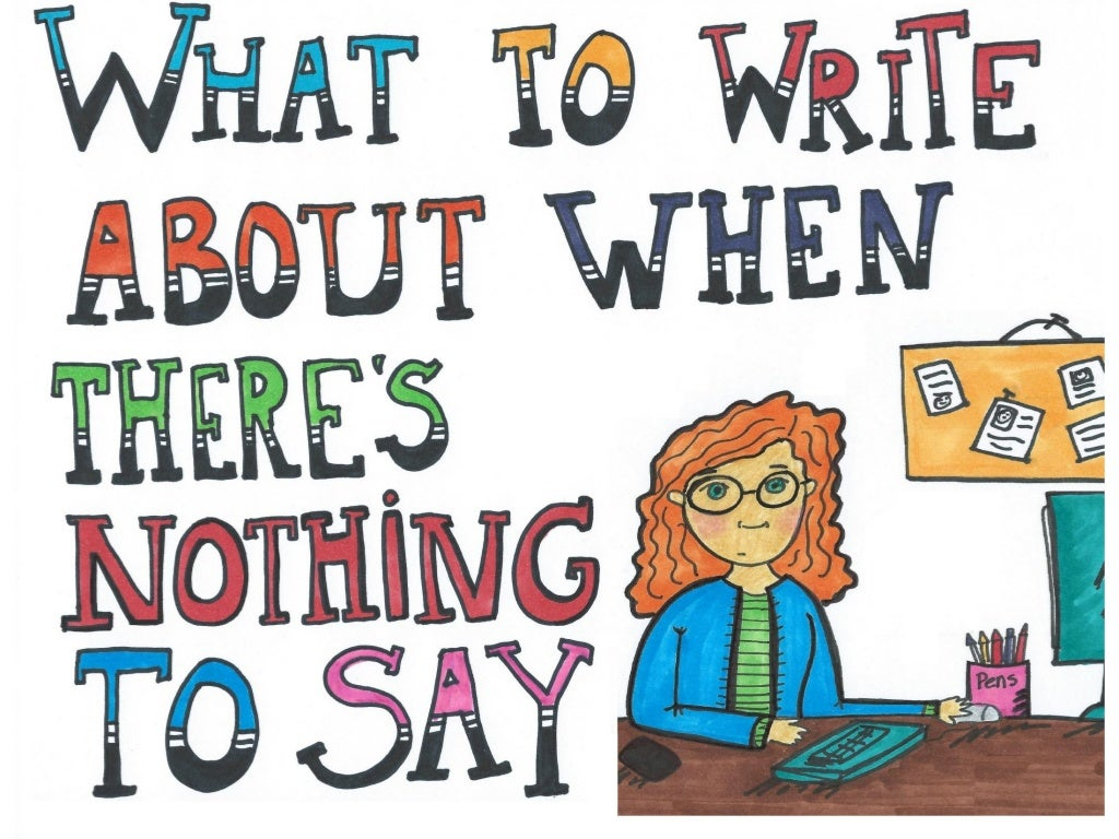 What to Write About When There's Nothing to Say [How to Overcome Writer's Block]