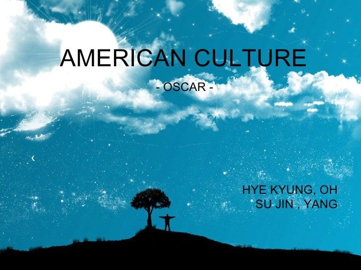AMERICAN CULTURE HYE KYUNG, OH SU JIN , YANG - OSCAR -