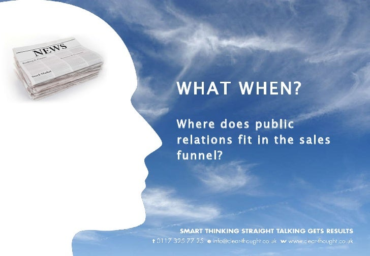 WHAT WHEN? Where does public relations fit in the sales funnel?