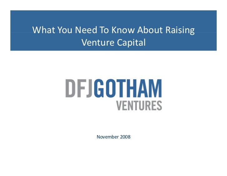 What You Need To Know About Raising Venture Capital (By Mark Davis, DFJ Gotham)