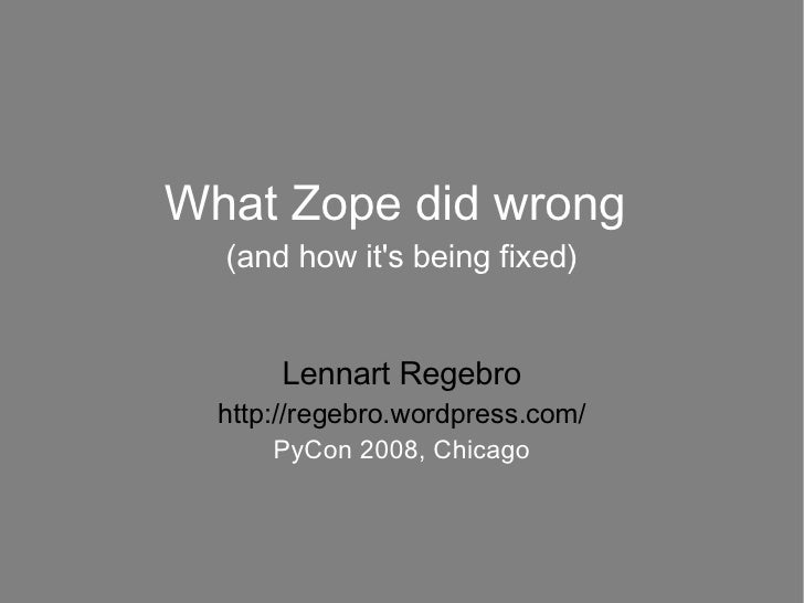 What Zope Did Wrong (PyCon 2008)