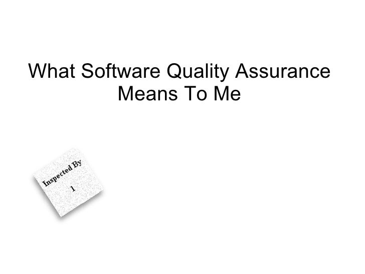 What Software Quality Assurance Means To Me
