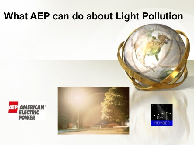 What AEP can do about Light Pollution