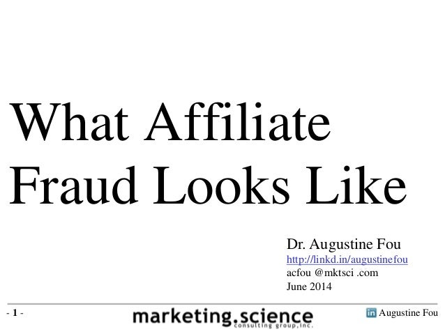 What Affiliate Fraud Looks Like by Augustine Fou 2014