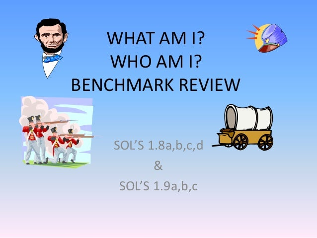 WHAT AM I? WHO AM I? BENCHMARK REVIEW SOL'S 1.8a,b,c,d & SOL'S 1.9a,b,c