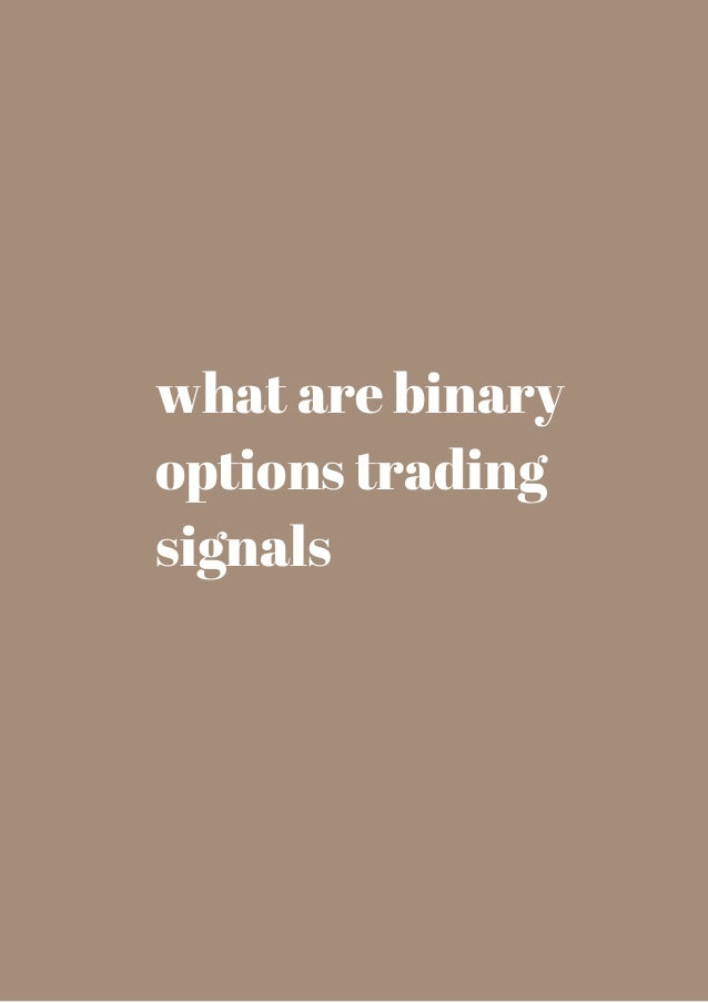 What is binary options trading signals