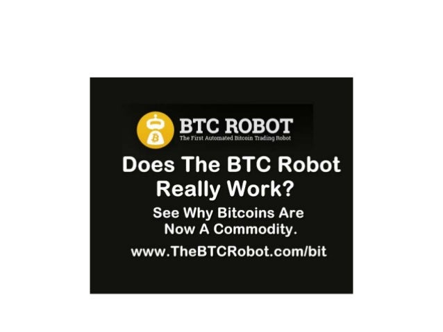 The BTC Robot The First Digital Currency Robot What Are Bitcoins And Why Do You Need To Pay Attention To Them! www.TheBTCR...