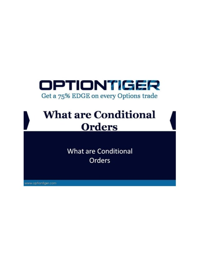 What are Conditional Orders What are Conditional Orders Conditional Orders can be a fantastic tool for Options traders. In...