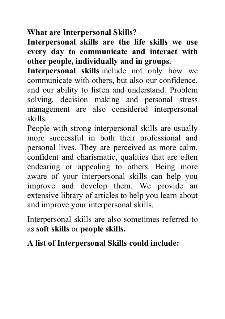 What are Interpersonal Skills?Interpersonal skills are the life skills we useevery day to communicate and interact withoth...