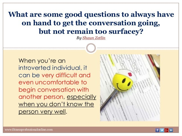 Join good questions to ask to start a conversation properties leaves