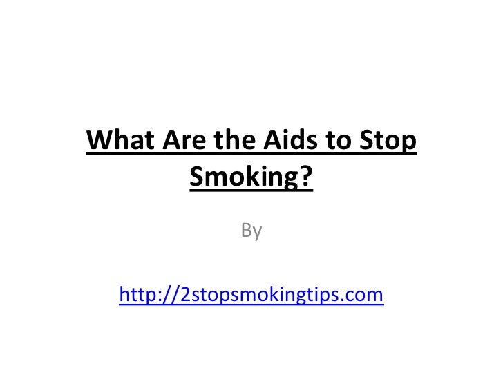 What are the aids to stop smoking