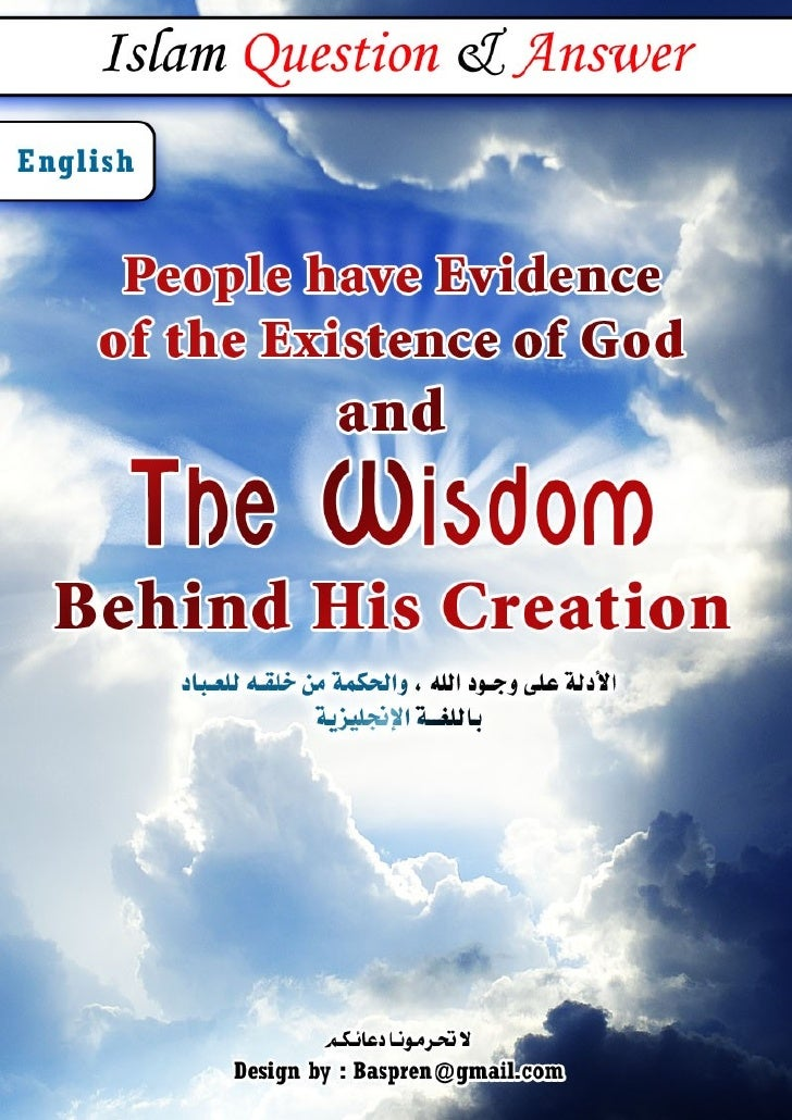 People have evidence of the existence of God,                         and the wisdom behind His creation   A non muslim fr...