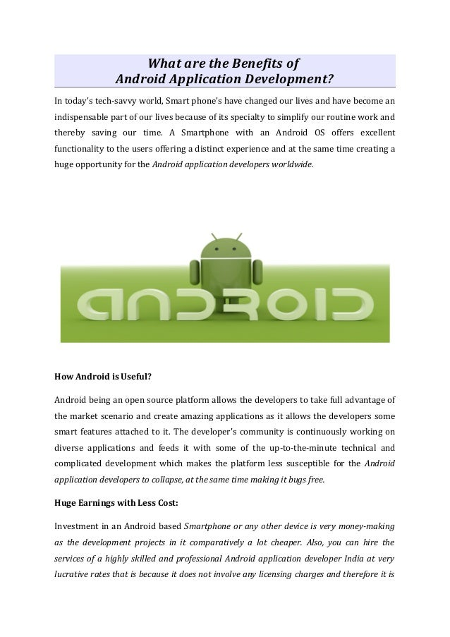 What are the Benefits of                Android Application Development?In today's tech-savvy world, Smart phone's have ch...