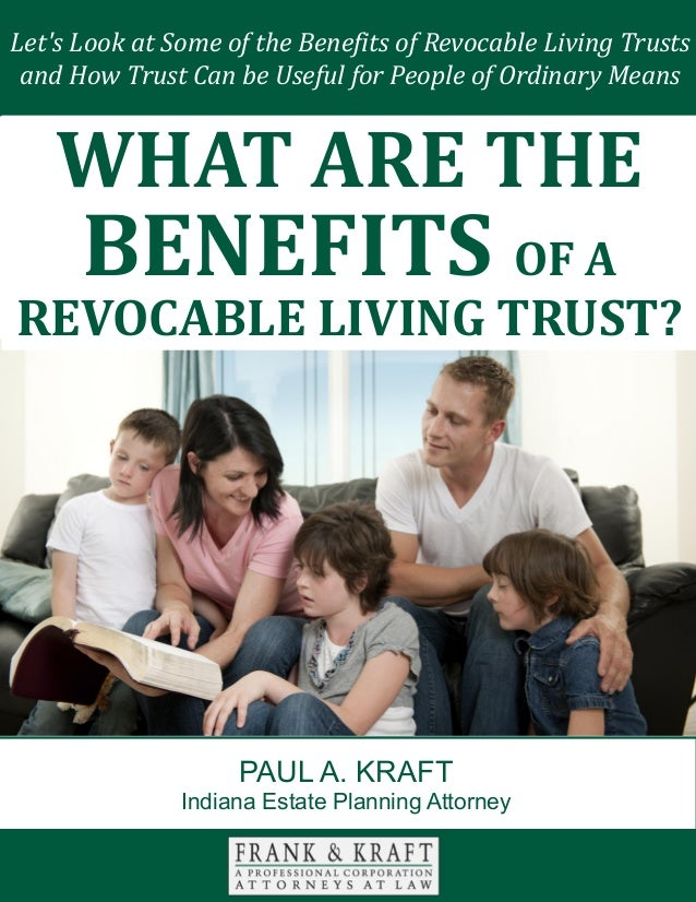 Let's Look at Some of the Benefits of Revocable Living Trusts and How Trust Can be Useful for People of Ordinary Means PAU...