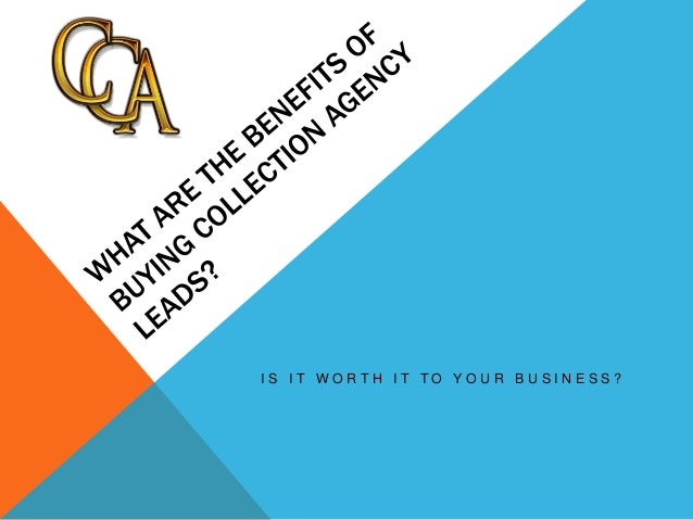 What are the benefits of buying collection agency leads