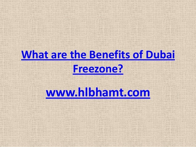 What are the Benefits of Dubai Freezone?  www.hlbhamt.com